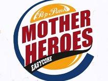 MOTHER HEROES