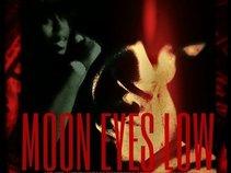 Moon Eyes Low