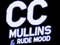 CC Mullins & Rude Mood