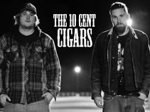 The 10 Cent Cigars