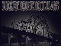 BUCKET HOUSE HOOLIGANS