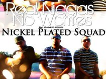 Nickel Plated Squad