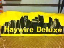 Haywire Deluxe
