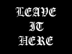 Image for LEAVE IT HERE