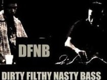 DIRTY FILTHY NASTY BASS