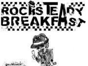 Rocksteady Breakfast