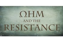 Ohm and the Resistance