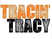 Tracin' Tracy