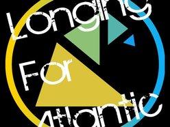 Longing For Atlantic