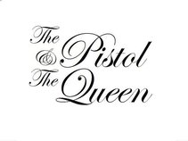 The Pistol & The Queen