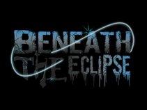 Beneath The Eclipse
