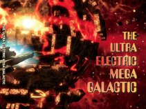The Ultra Electric Mega Galactic