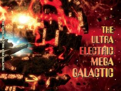 Image for The Ultra Electric Mega Galactic