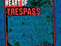 Heart of Trespass