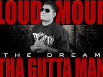 LOUD MOUF Tha Gutta Man