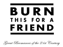 Image for Burn This For A Friend