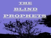 The Blind Prophets