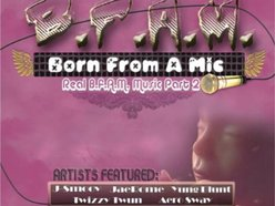B.F.A.M (Born From A Mic)