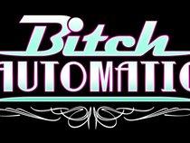 Bitch Automatic