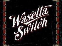 Wasetta Switch