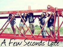 A Few Seconds Late