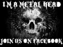 """""""I'm a metal head"""""""