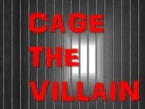 CAGE THE VILLAIN