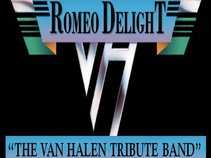 "ROMEO DELIGHT - ""THE ULTIMATE VAN HALEN TRIBUTE BAND"""
