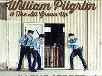 William Pilgrim & The All Grows Up