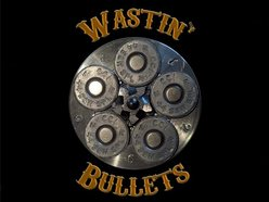 Image for Wastin' Bullets