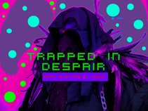 Trapped in Despair