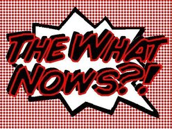 Image for The What Nows?!