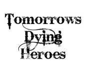 Tomorrows Dying Heroes