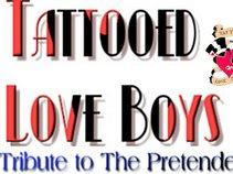 Tattooed Love Boys-Tribute to the Pretenders