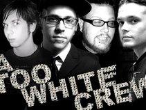 Da Too White Crew