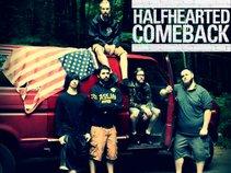 Halfhearted Comeback