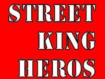 Street King Heros