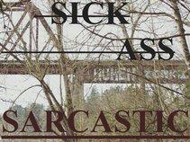 Sick Ass Sarcastic