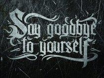 Say Goodbye to Yourself