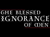 The Blessed Ignorance of Men