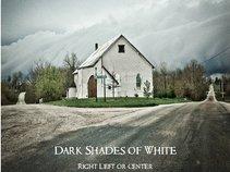Dark Shades of White