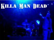 KILLA MAN DEAD