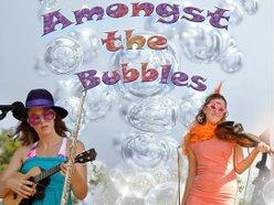 Amongst the Bubbles