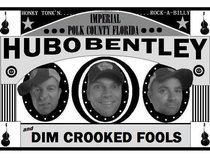 Hubo Bentley and Dim Crooked Fools