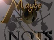 The Maybe Nots