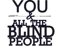 You & All The Blind People