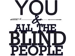 Image for You & All The Blind People