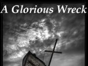 Image for A Glorious Wreck