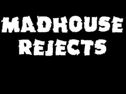 Madhouse Rejects