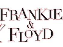 Frankie and Floyd